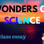 wonders of science essay 10th class