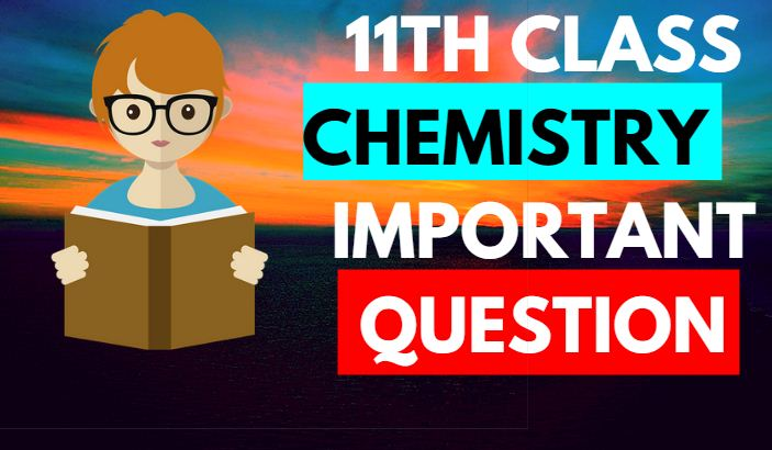 11th class chemistry important question