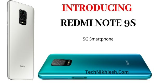 REDMI NOTE 9S Xiaomi Launched New 5G Smartphone